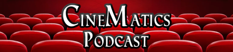 CineMatics Podcast Banner